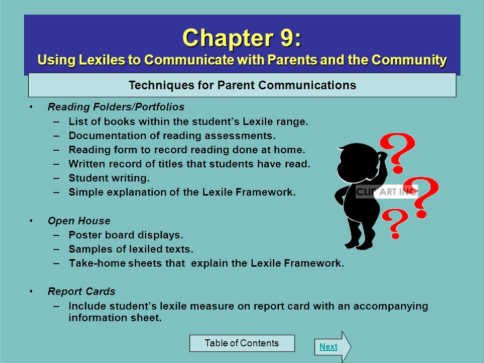 Chapter 9: Using Lexiles to Communicate with Parents and the Community Reading Folders/Portfolios –List of books within the students Lexile range. –Do