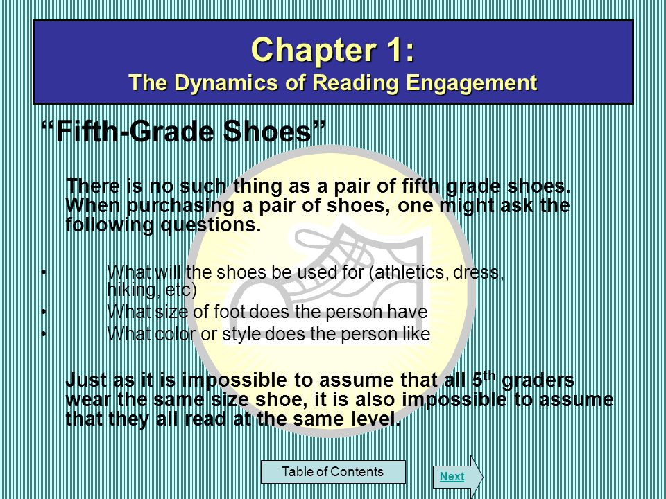 Chapter 1: The Dynamics of Reading Engagement Fifth-Grade Shoes There is no such thing as a pair of fifth grade shoes. When purchasing a pair of shoes