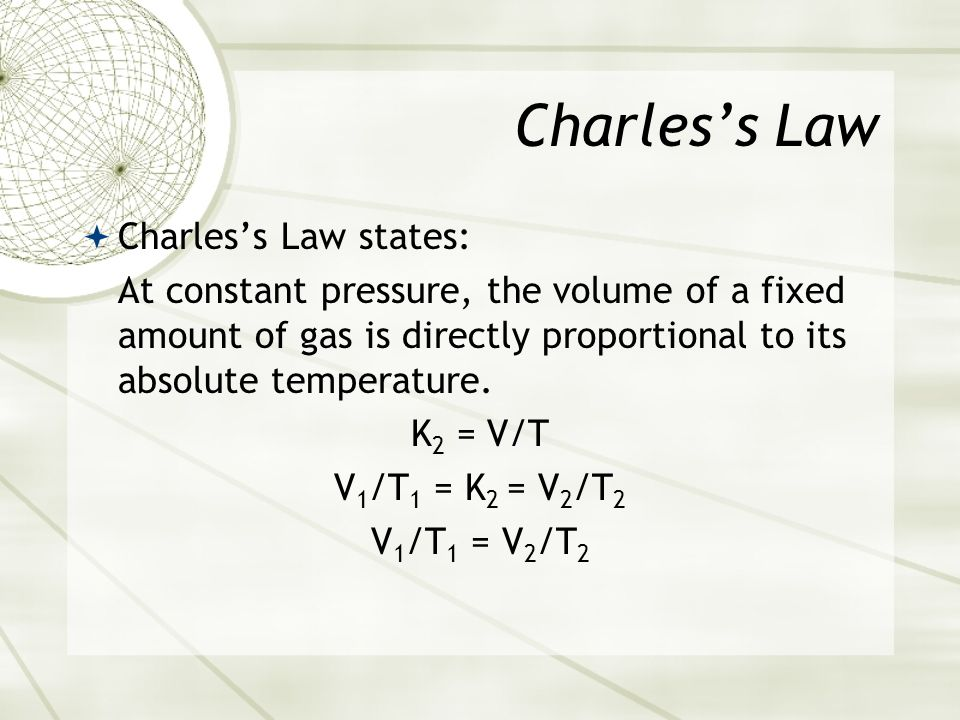 Straight Line Equation y = mx + b When b = 0, the line equation is: y = mx + b In Charles Law: y = Volume x = Kelvin Temperature m = k 2 proportionali