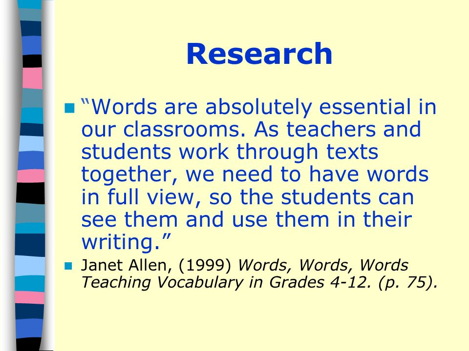 Research Words are absolutely essential in our classrooms.