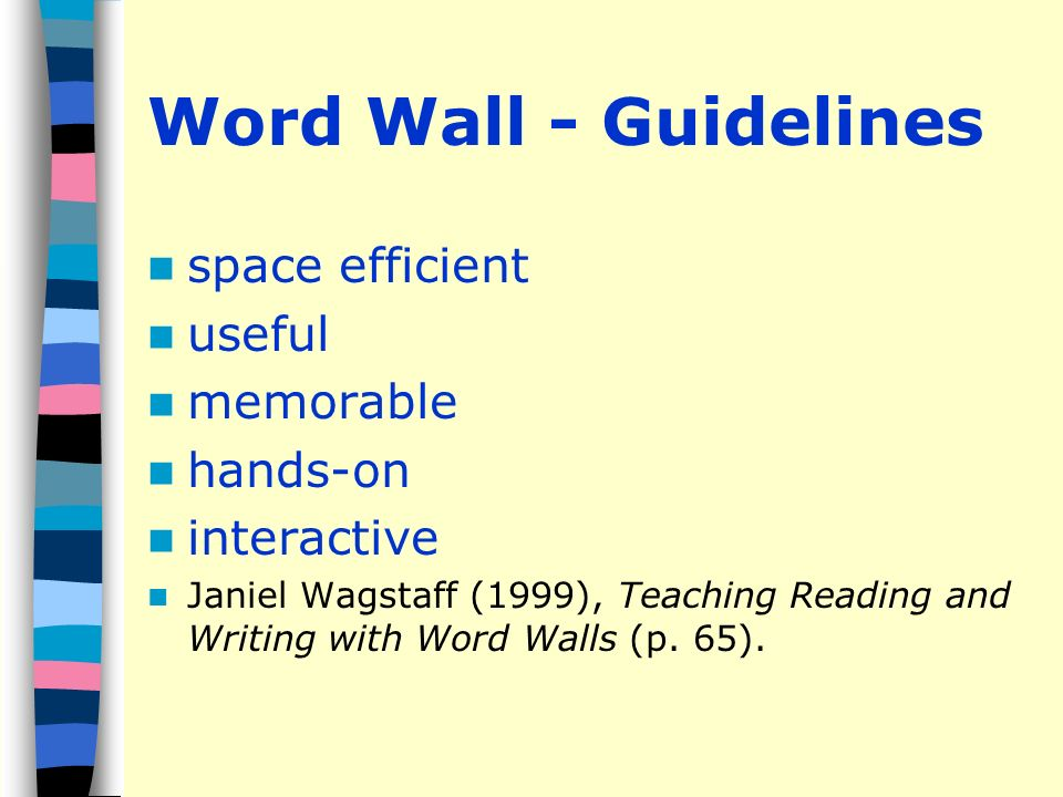 Word Wall - Guidelines space efficient useful memorable hands-on interactive Janiel Wagstaff (1999), Teaching Reading and Writing with Word Walls (p.