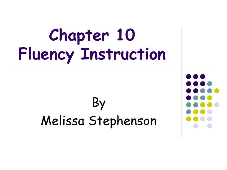 Chapter 10 Fluency Instruction By Melissa Stephenson