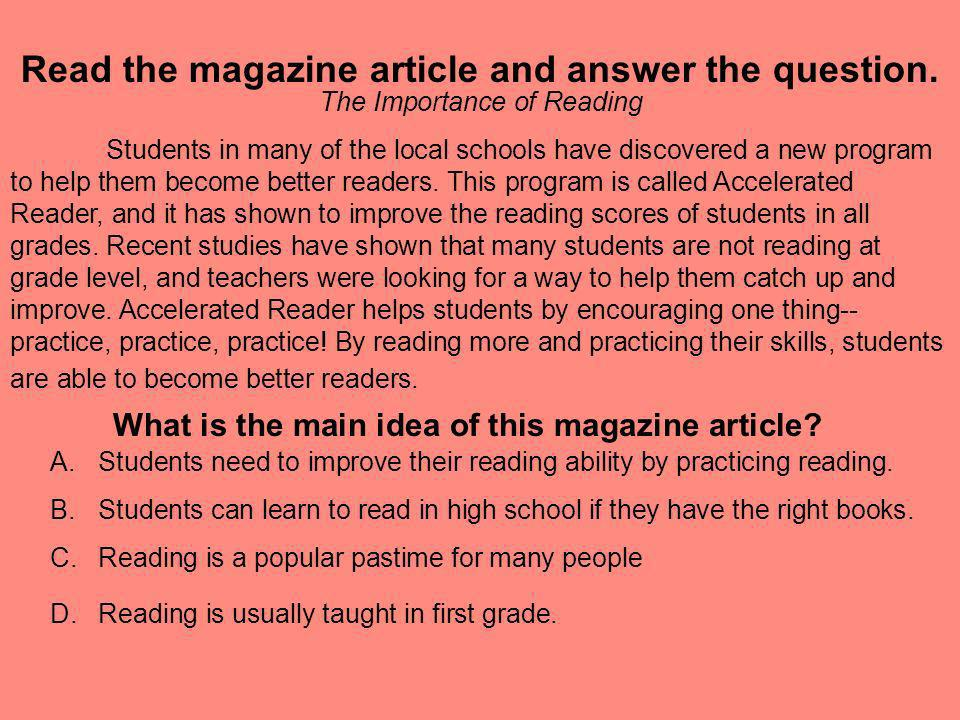 Read the magazine article and answer the question. The Importance of Reading Students in many of the local schools have discovered a new program to he