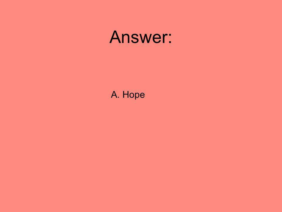 Answer: A. Hope