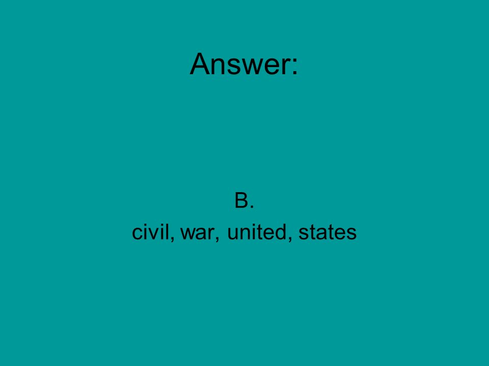 The civil war was a war that divided the united states into separate groups.