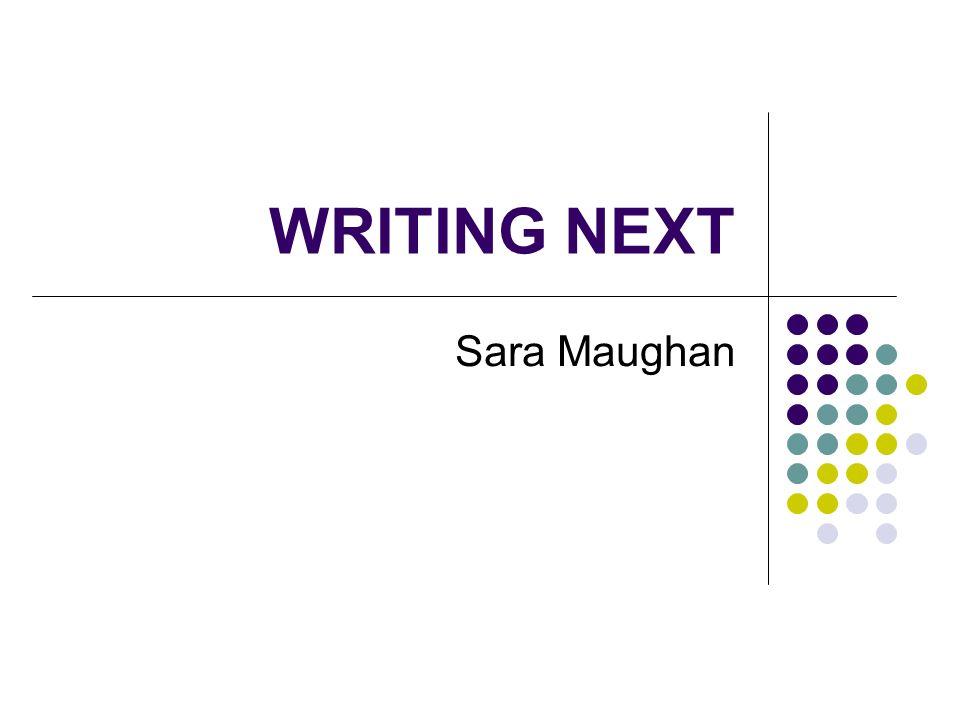 WRITING NEXT Sara Maughan