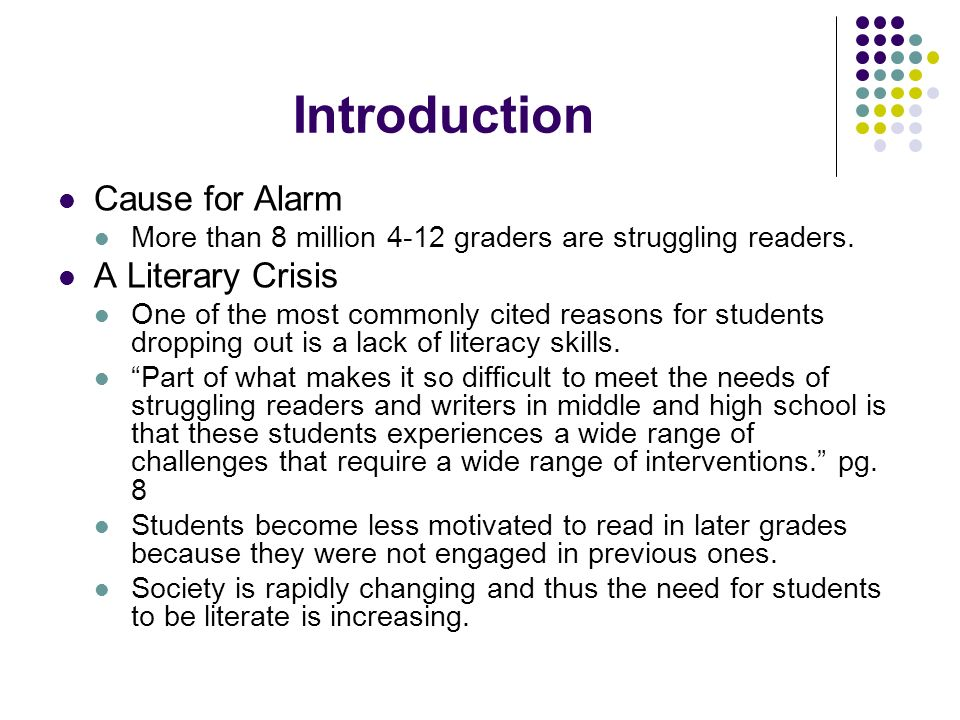 Introduction Cause for Alarm More than 8 million 4-12 graders are struggling readers. A Literary Crisis One of the most commonly cited reasons for stu