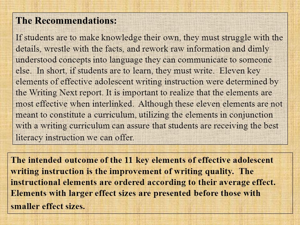 The Recommendations: If students are to make knowledge their own, they must struggle with the details, wrestle with the facts, and rework raw informat