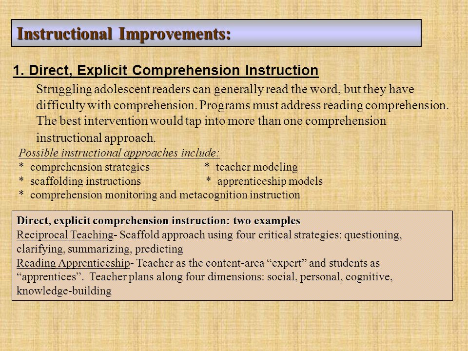 1. Direct, Explicit Comprehension Instruction Struggling adolescent readers can generally read the word, but they have difficulty with comprehension.