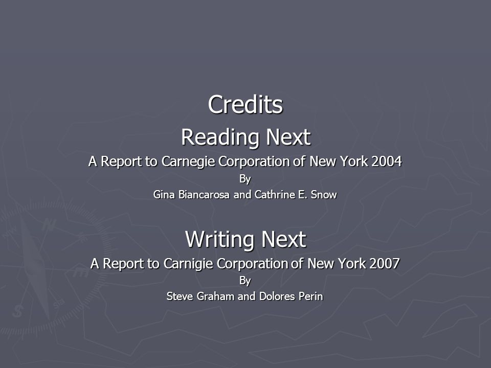 Credits Reading Next A Report to Carnegie Corporation of New York 2004 By Gina Biancarosa and Cathrine E.