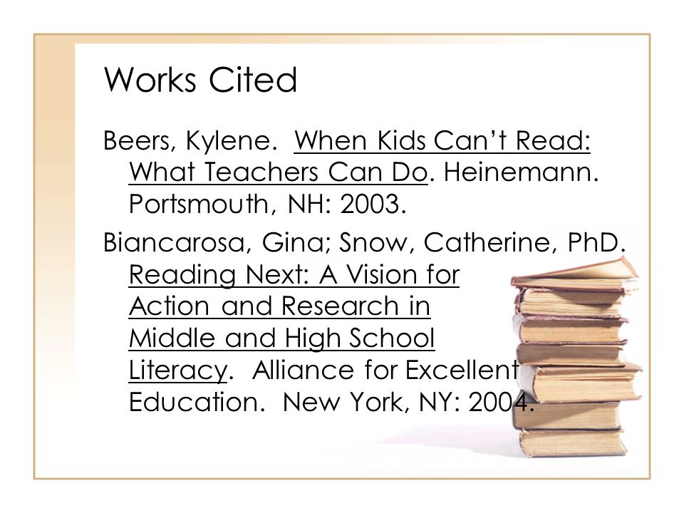 Works Cited Beers, Kylene. When Kids Cant Read: What Teachers Can Do.