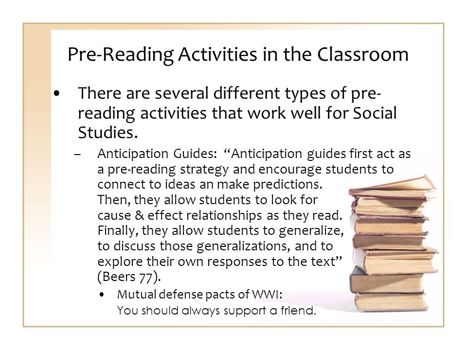 Pre-Reading Activities in the Classroom There are several different types of pre- reading activities that work well for Social Studies.