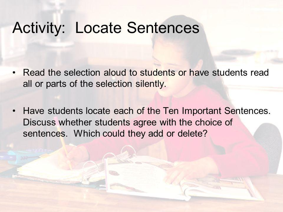 Activity: Locate Sentences Read the selection aloud to students or have students read all or parts of the selection silently. Have students locate eac