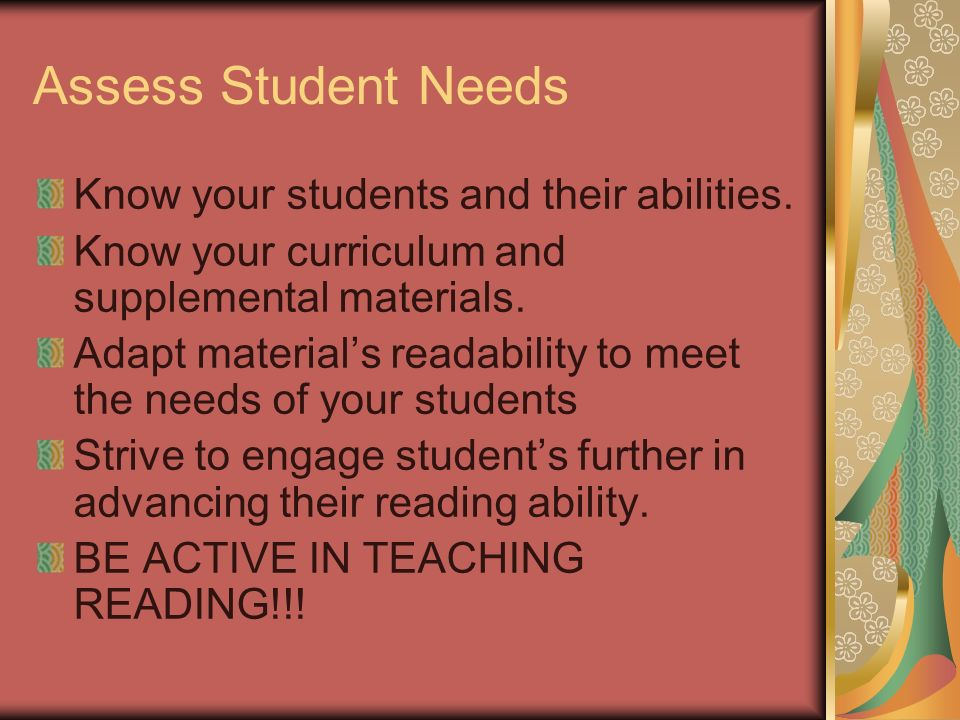 Assess Student Needs Know your students and their abilities.