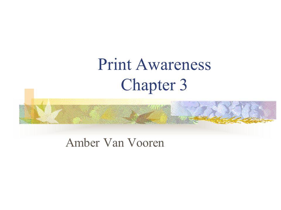 Print Awareness Chapter 3 Amber Van Vooren