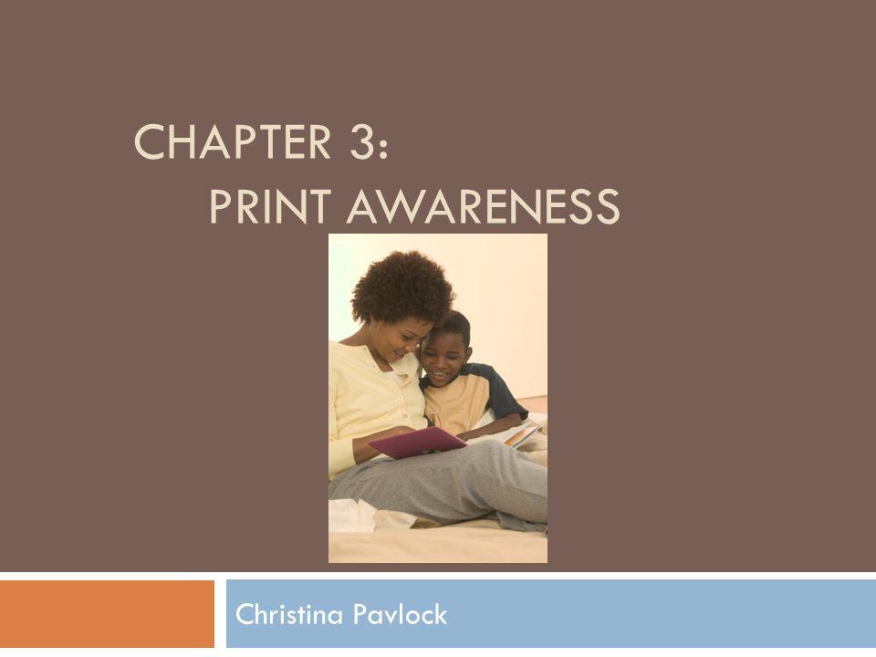 CHAPTER 3: PRINT AWARENESS Christina Pavlock