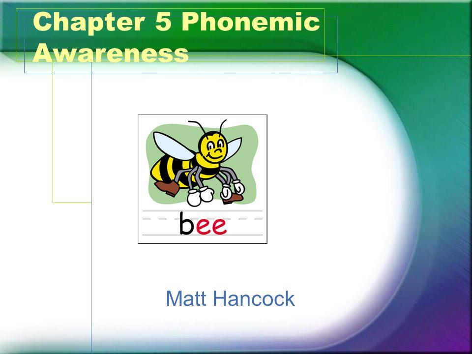 Chapter 5 Phonemic Awareness Matt Hancock
