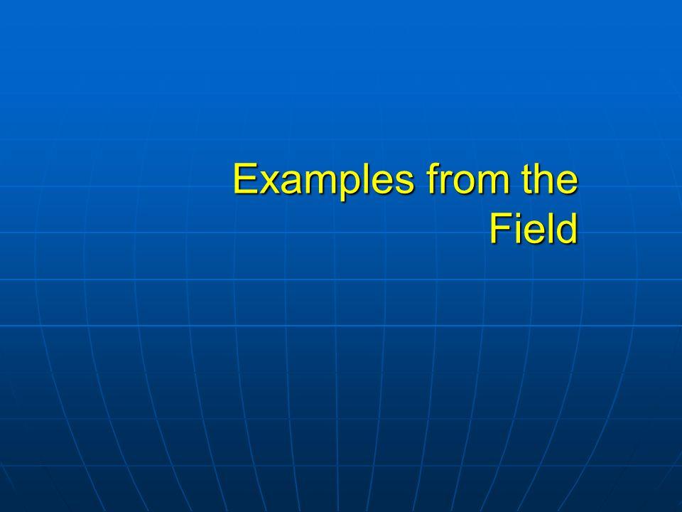 Examples from the Field Examples from the Field