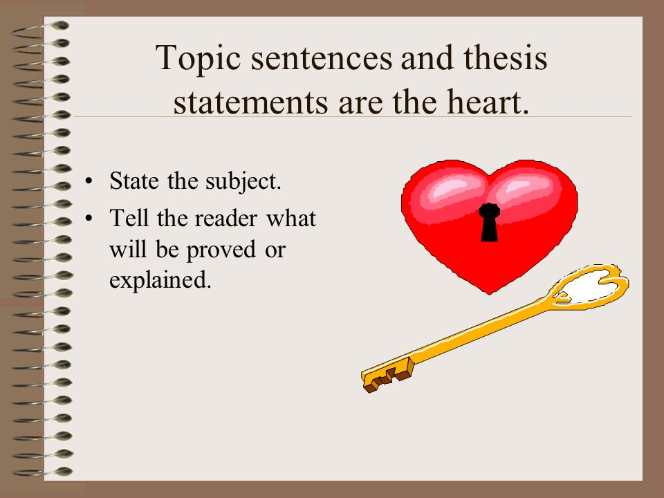 4.And, But, Or Statements This method of topic sentences also creates a compound sentence.