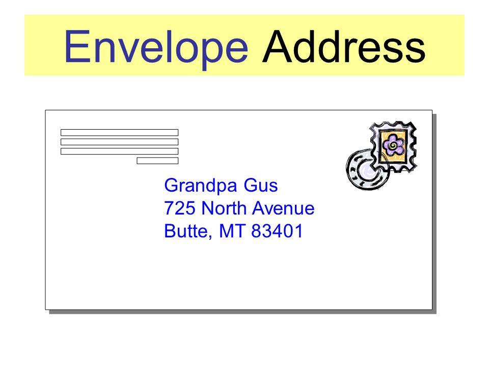 Envelope Address Grandpa Gus 725 North Avenue Butte, MT 83401