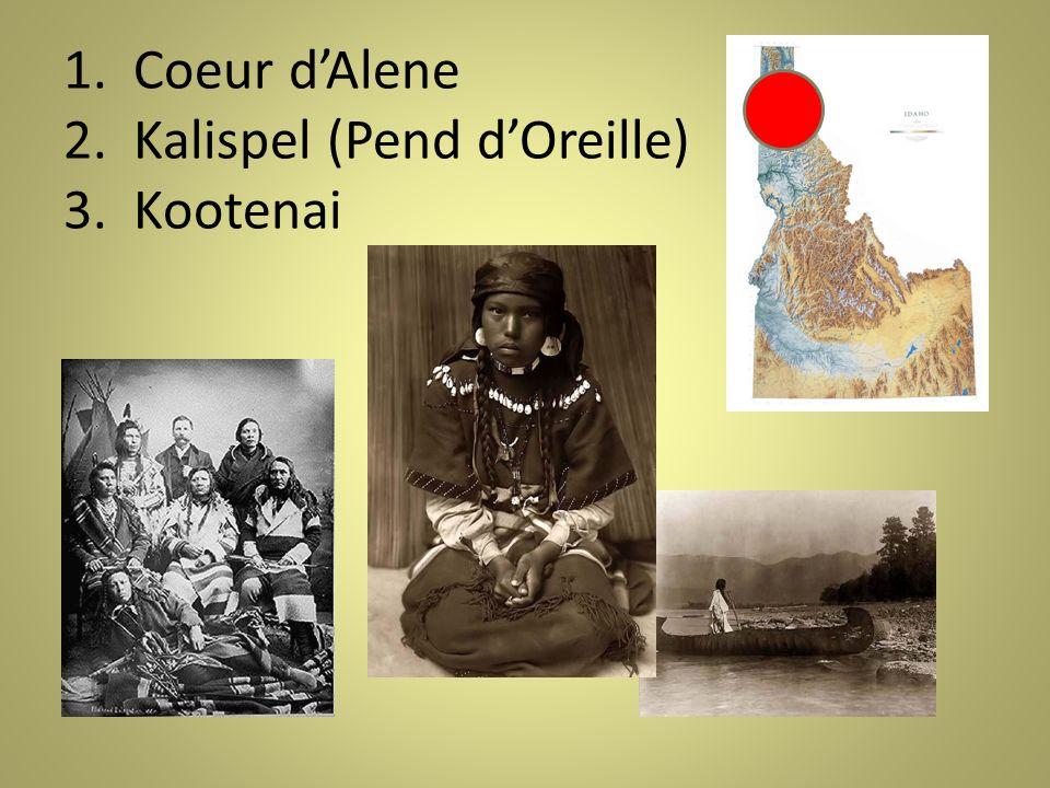 1. Coeur dAlene 2. Kalispel (Pend dOreille) 3. Kootenai
