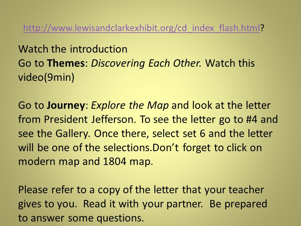 Watch the introduction Go to Themes: Discovering Each Other. Watch this video(9min) Go to Journey: Explore the Map and look at the letter from Preside