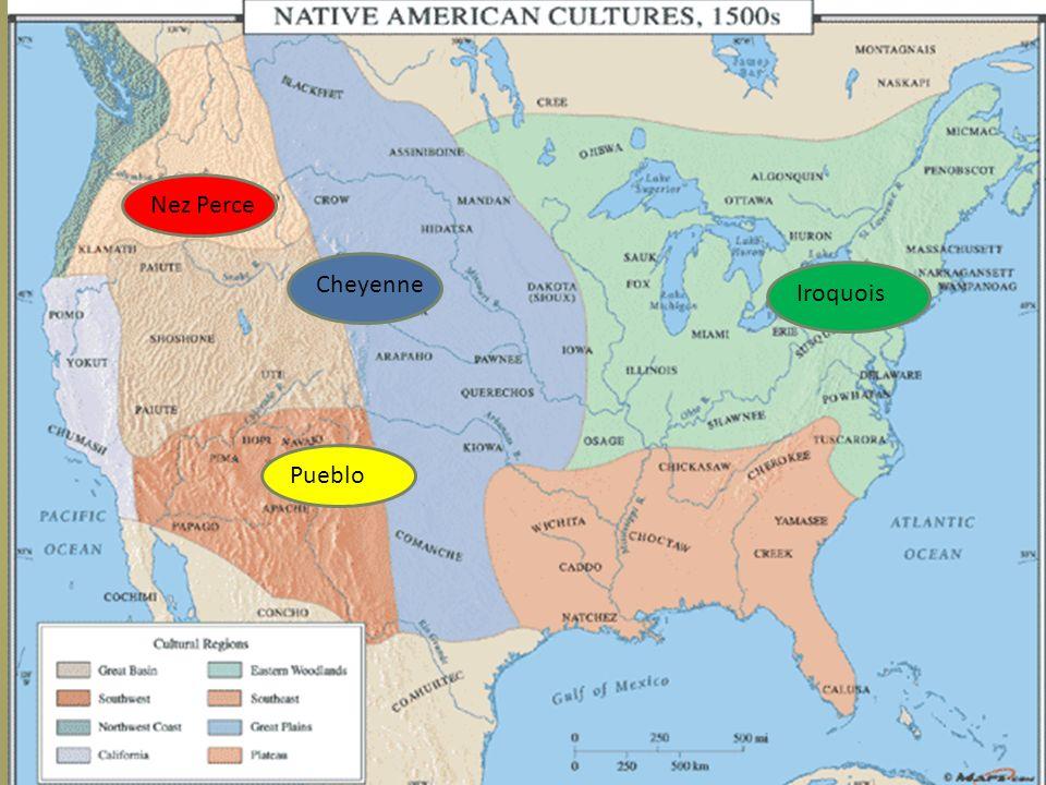 Iroquois PuebloNez Perce Cheyenne
