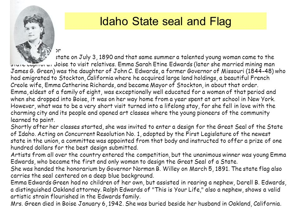 By Suzanne Taylor Idaho became a state on July 3, 1890 and that same summer a talented young woman came to the state capitol at Boise to visit relatives.