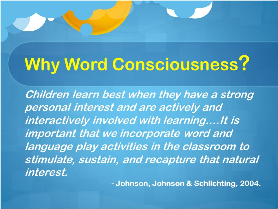 Why Word Consciousness .