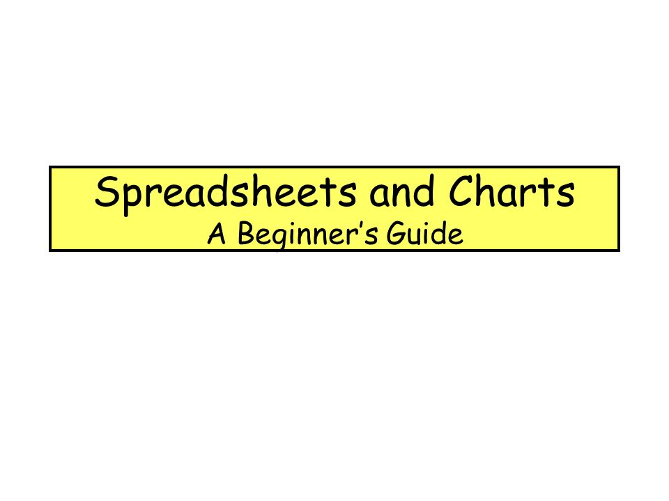 Spreadsheets and Charts A Beginners Guide