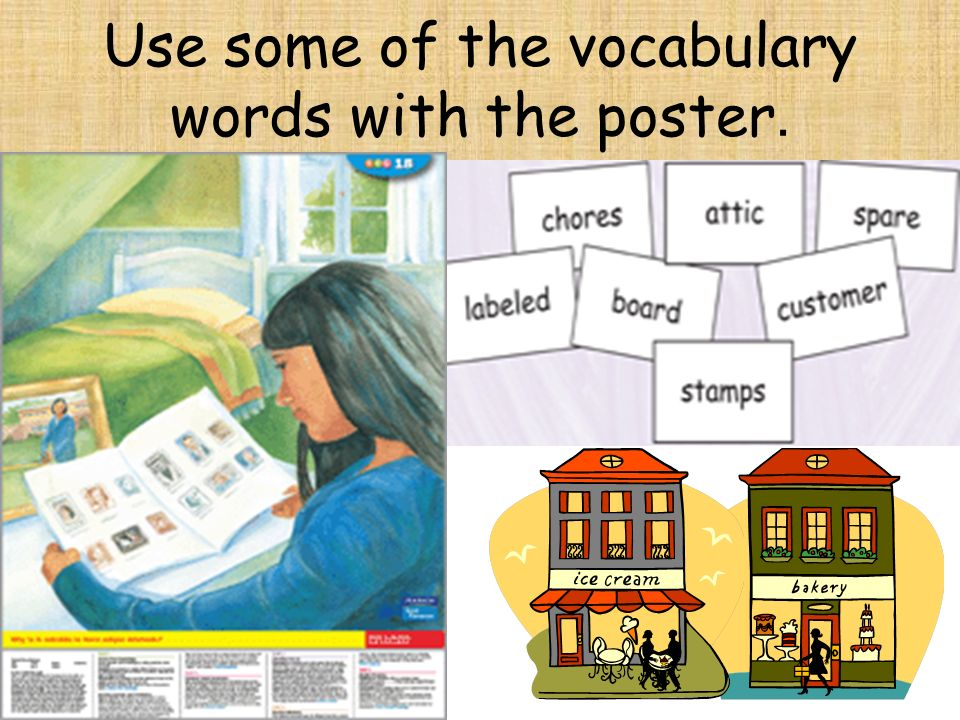 Use some of the vocabulary words with the poster.