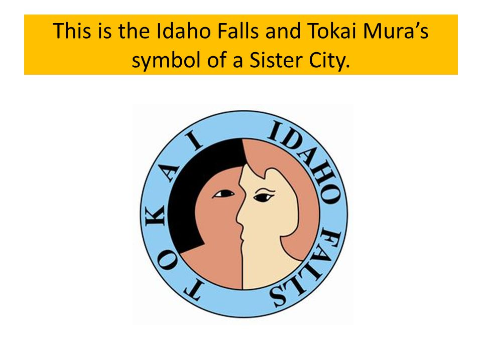 This is the Idaho Falls and Tokai Muras symbol of a Sister City.