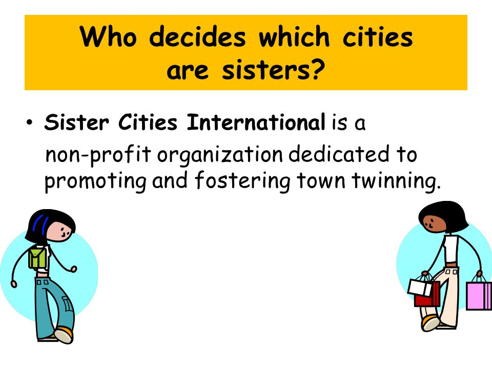Who decides which cities are sisters.
