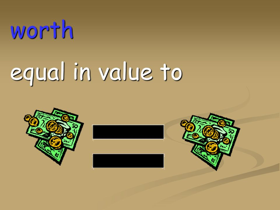 value the real worth of something in money