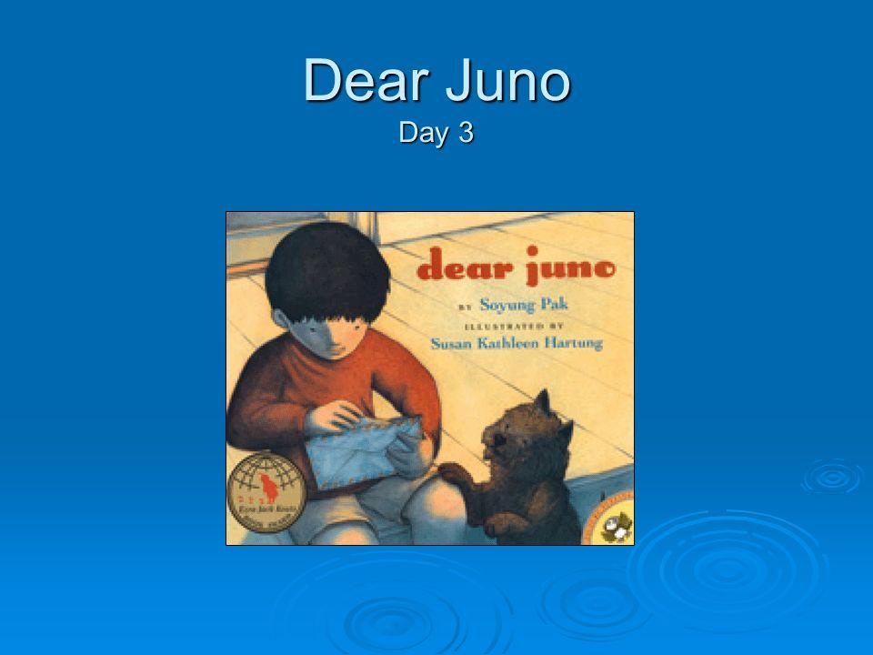 Dear Juno Day 3