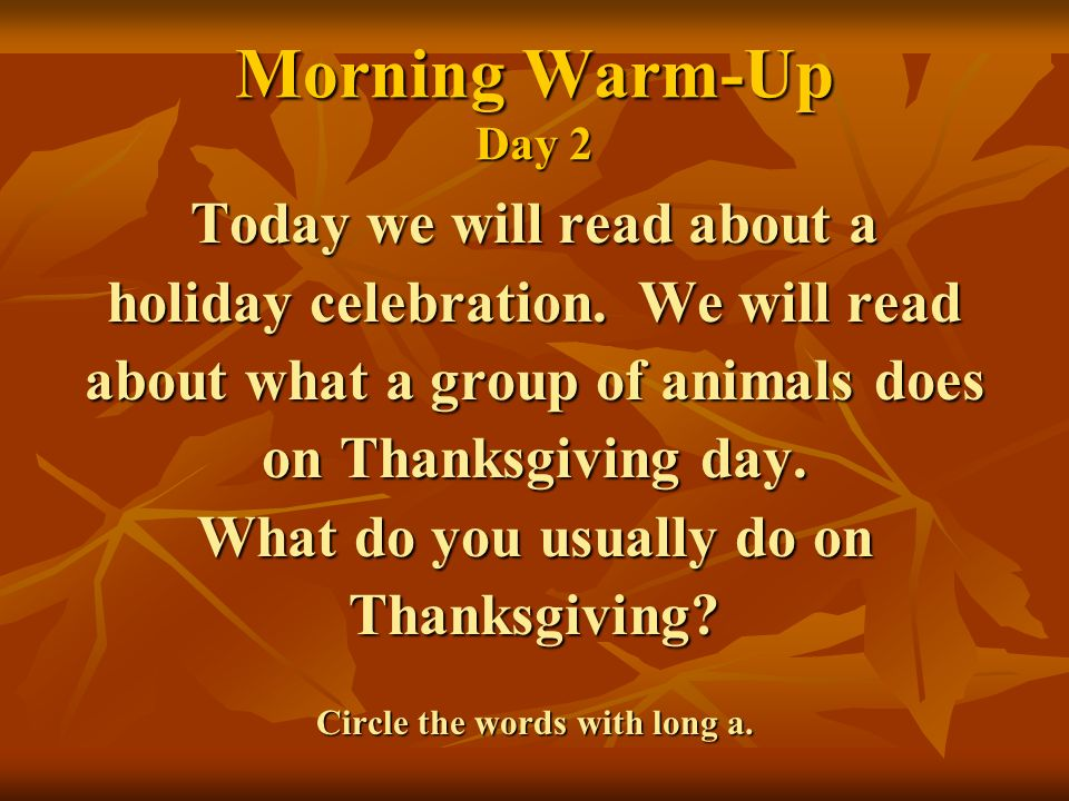 Morning Warm-Up Day 2 Today we will read about a holiday celebration.