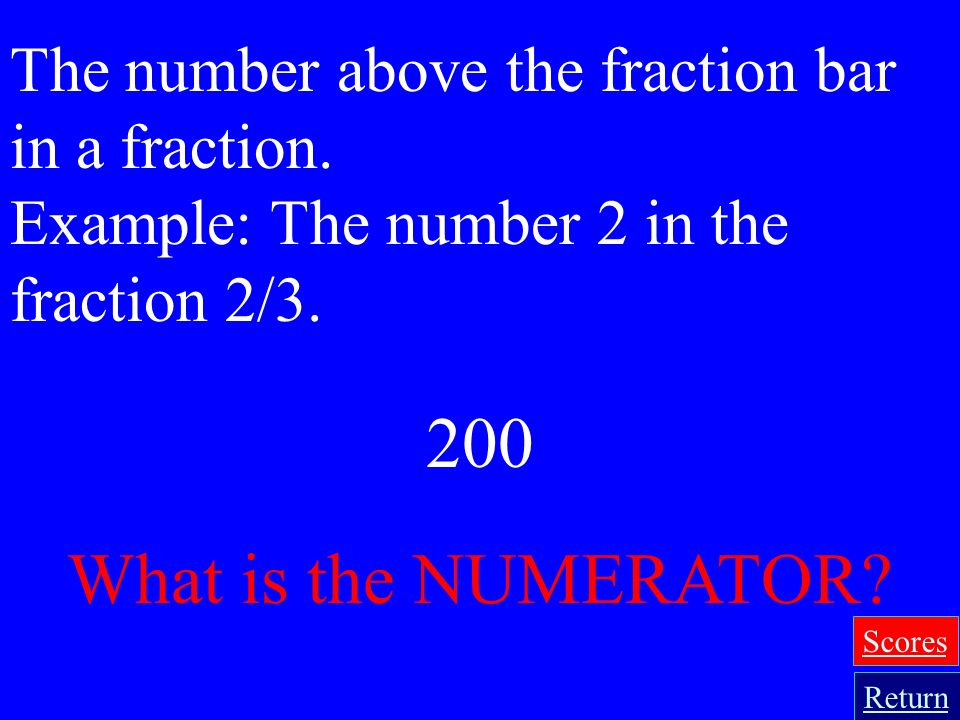 100 What is a FRACTION? It is a symbol, such as 2/3, 8/5, 5/1, 1/4, used to name equal parts of a whole, part of a set, a location on a number line, o