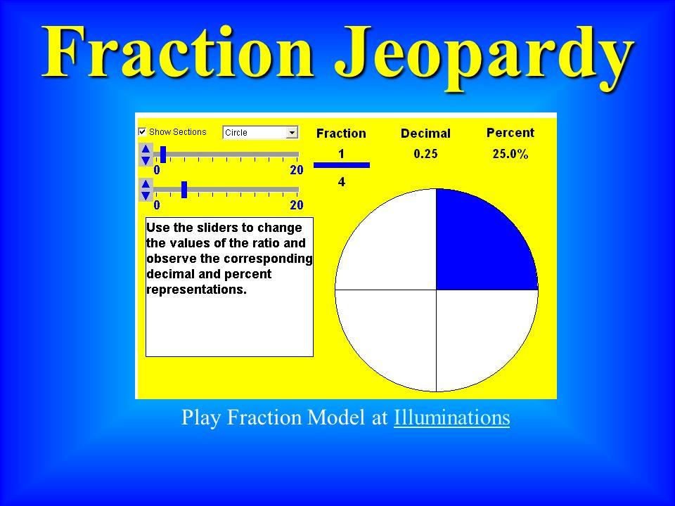 Fraction Jeopardy Play Fraction Model at IlluminationsIlluminations