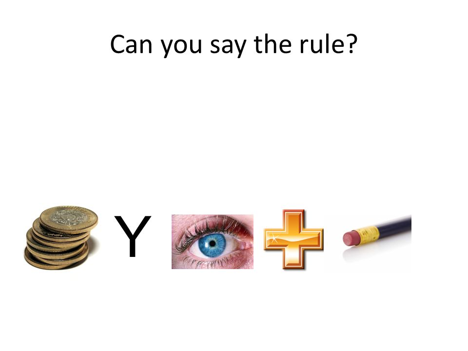 Can you say the rule? Y