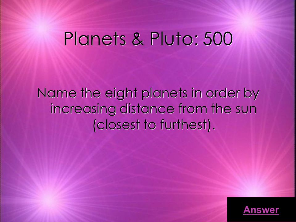 Planets & Pluto: 400 Name the four layers of planet Earth. Answer
