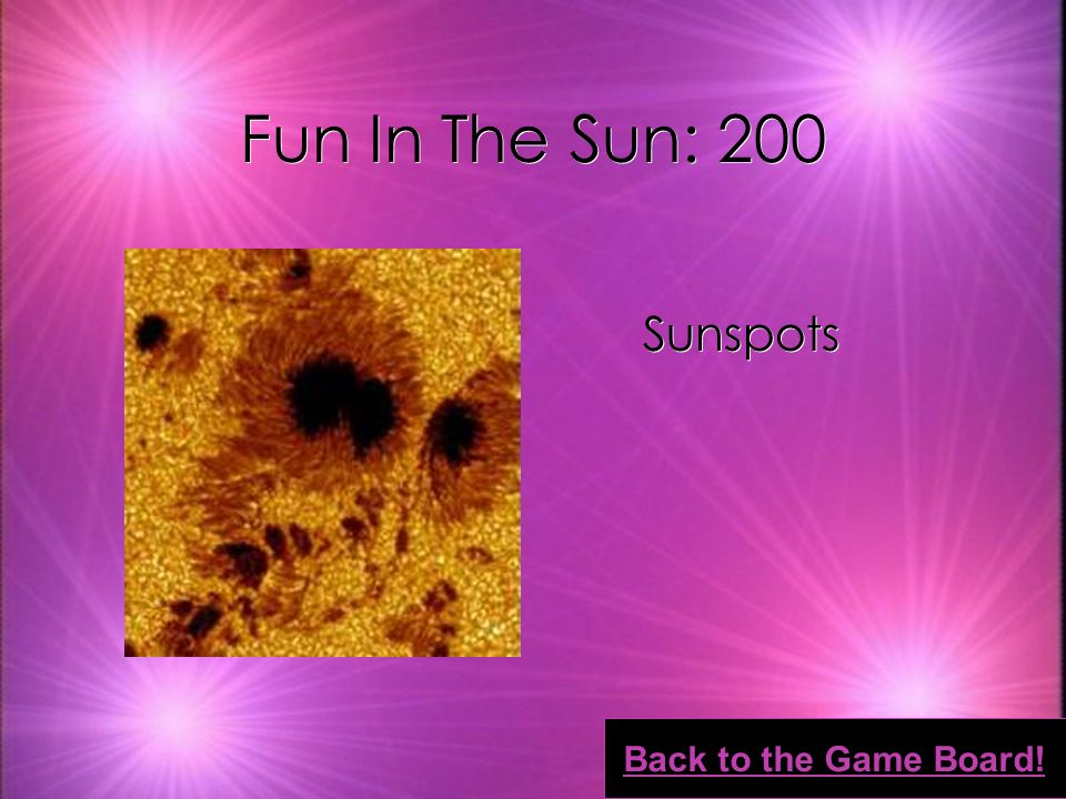 Fun In The Sun: 100 Over 4.5 Billion Years Old Back to the Game Board!