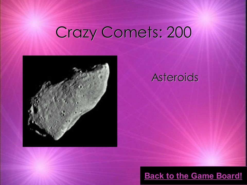 Crazy Comets: 100 Seventy-six years Back to the Game Board!
