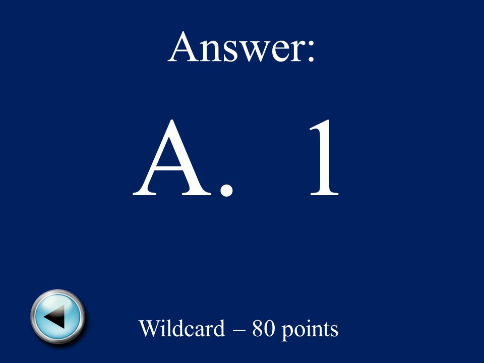 The Pacific Ocean is labeled which number on the map? A. 1 B. 2 C. 5 D. 4 Wildcard – 80 points