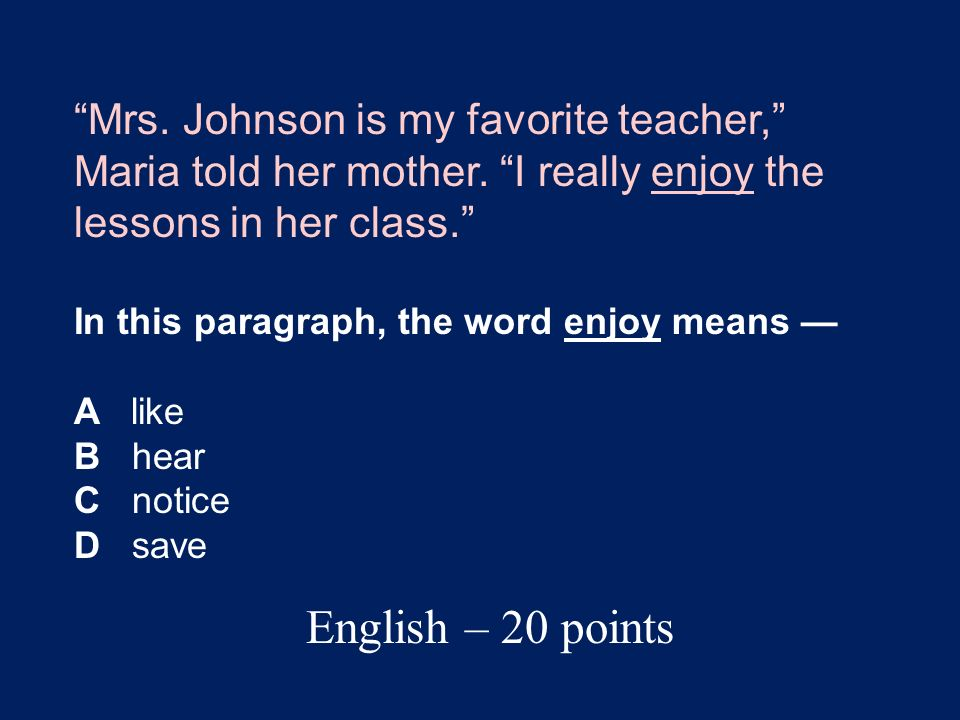 Jeopardy – Round 1 EnglishMathScienceSocial StudiesWildcard 20 40 60 80 100 Click here for Round Two