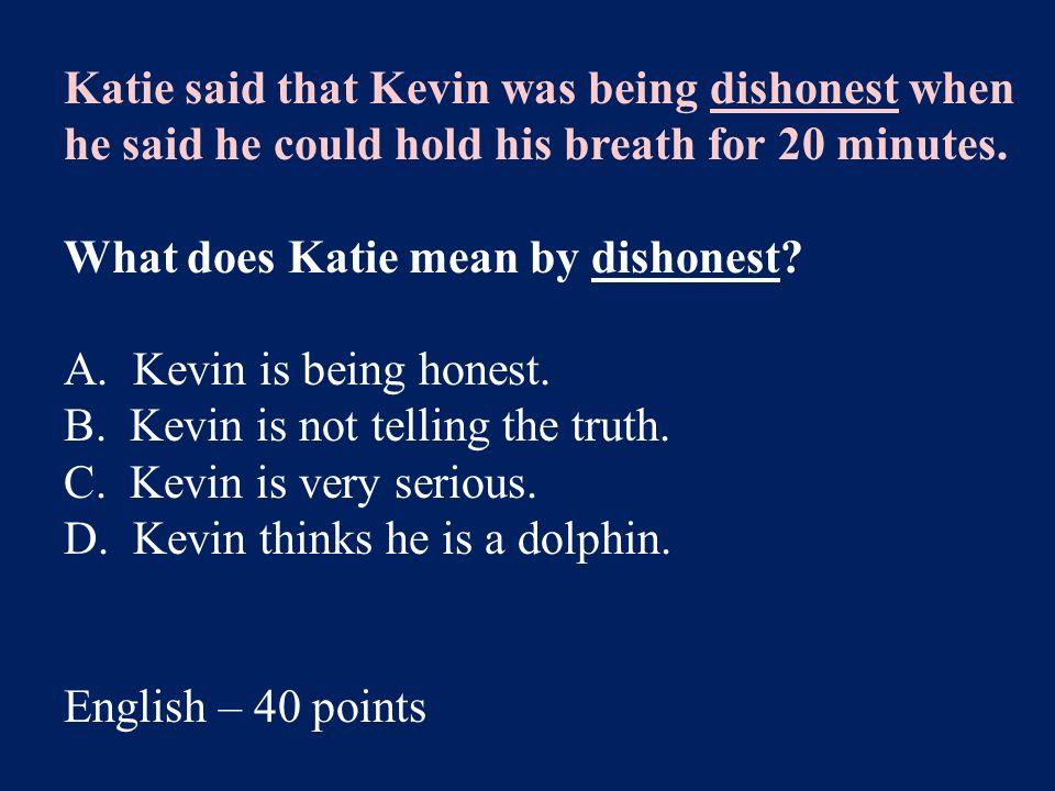 Answer: A. like English – 20 points
