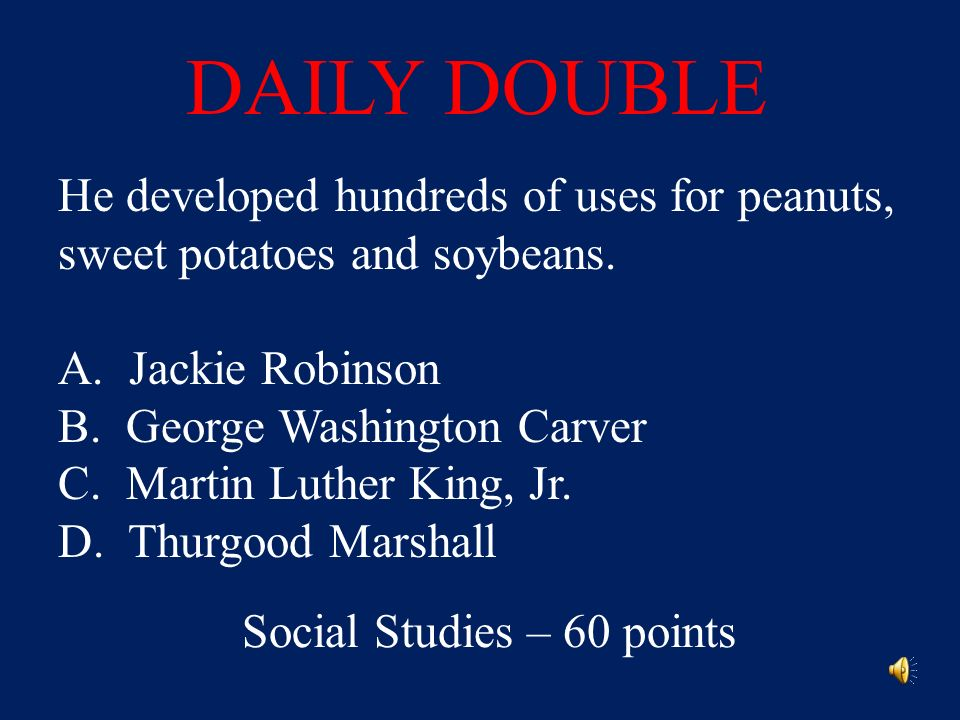 Answer: C. grow crops Social Studies – 40 points