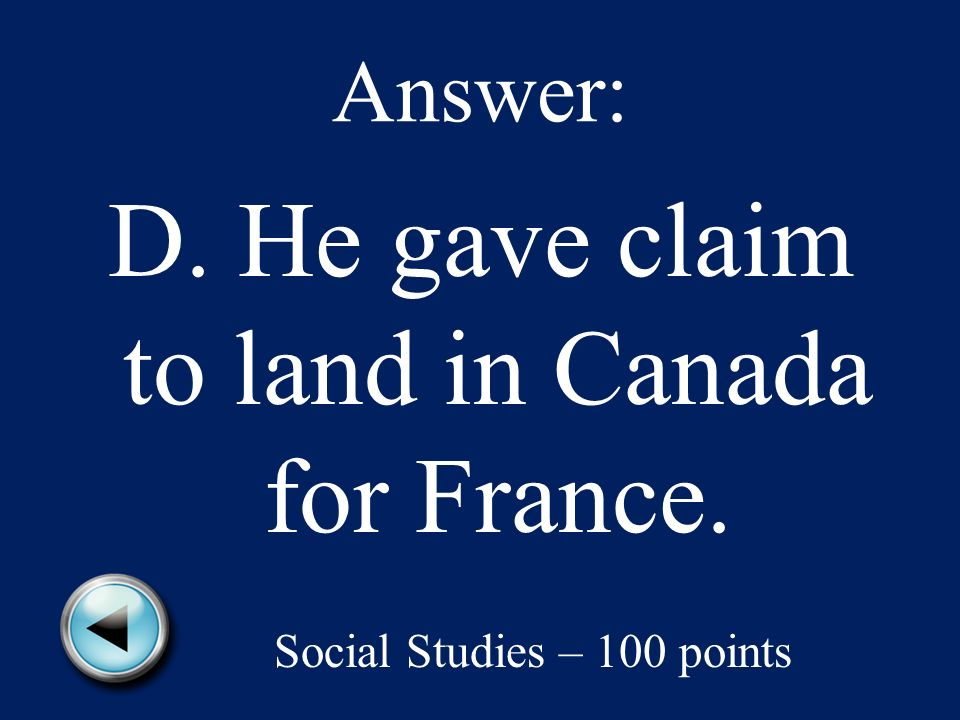 Why were Jacques Cartiers explorations important.A.He discovered the New World.