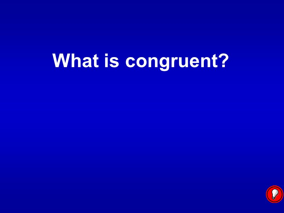 What is congruent?
