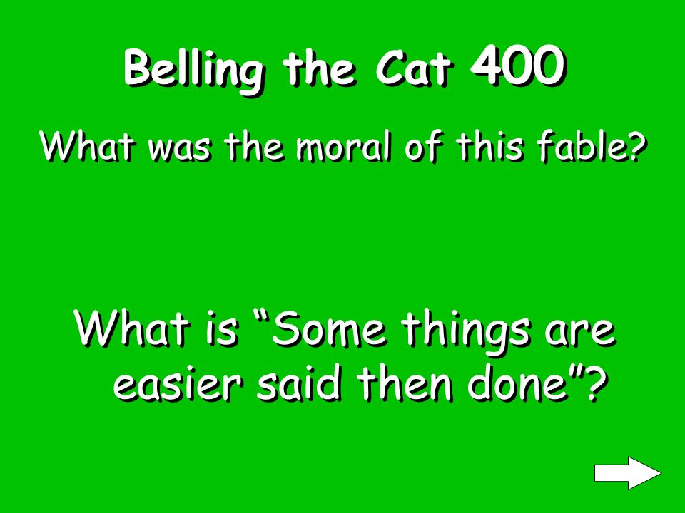 Belling the Cat 300 What was the problem with putting the bell around the cats neck.