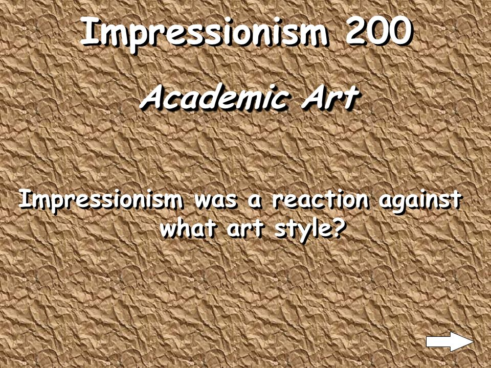 Impressionism 100 France Impressionism began in what country?